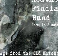 The Heather Findlay Band: Songs from the Old Kitchen
