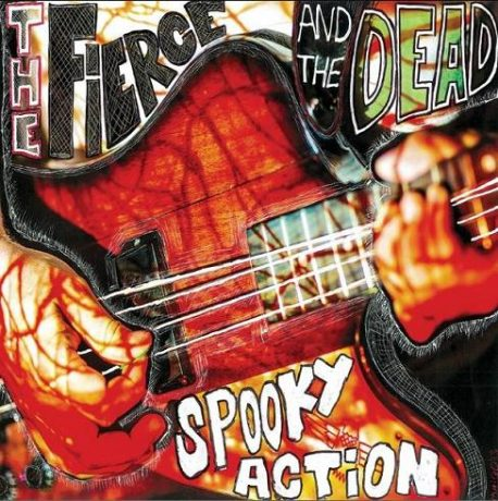 A icture of the Fierce and the Dead album Spooky Action