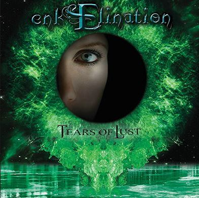 Enklination, Tears of Lust