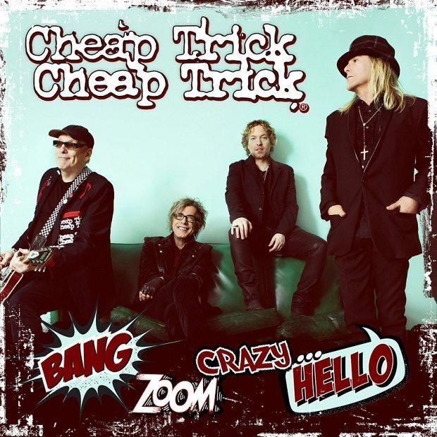 Bang. Zoom. Crazy... Hello Cheap Trick